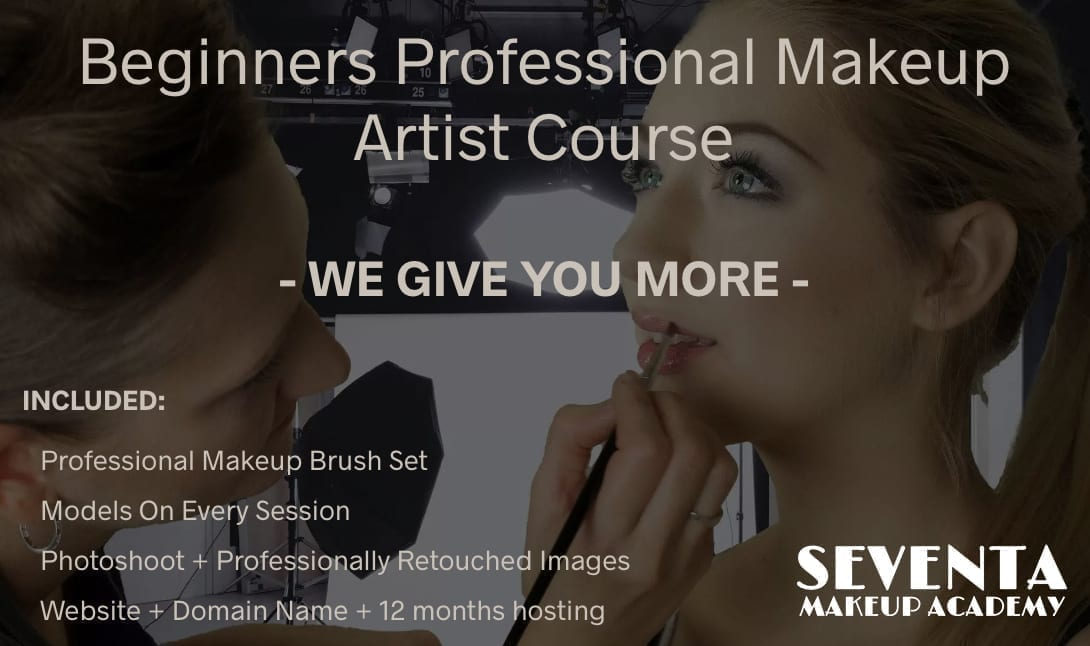 We Give You More - Beginners Professional Makeup Artist - Seventa Makeup Academy